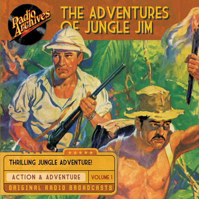 The Adventures of Jungle Jim, Volume 1 Audiobook, by Gene Stafford