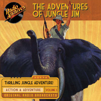 The Adventures of Jungle Jim, Volume 3 Audiobook, by Gene Stafford