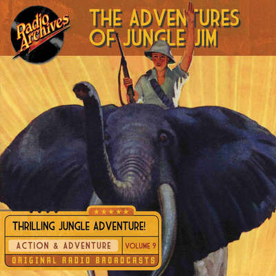 The Adventures of Jungle Jim, Volume 9 Audiobook, by Gene Stafford