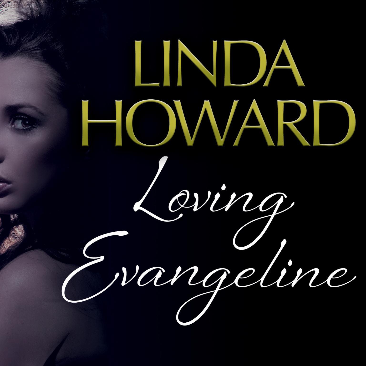 Loving Evangeline Audiobook, by Linda Howard