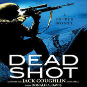 Dead Shot: A Sniper Novel Audiobook, by Jack Coughlin, Sgt. Jack Coughlin, Donald A. Davis