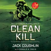 Clean Kill: A Sniper Novel Audiobook, by Jack Coughlin, Donald A. Davis