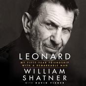 Leonard: My Fifty-Year Friendship with a Remarkable Man Audiobook, by David Fisher, William Shatner, David Fisher