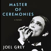 Master of Ceremonies: A Memoir Audiobook, by Joel Grey
