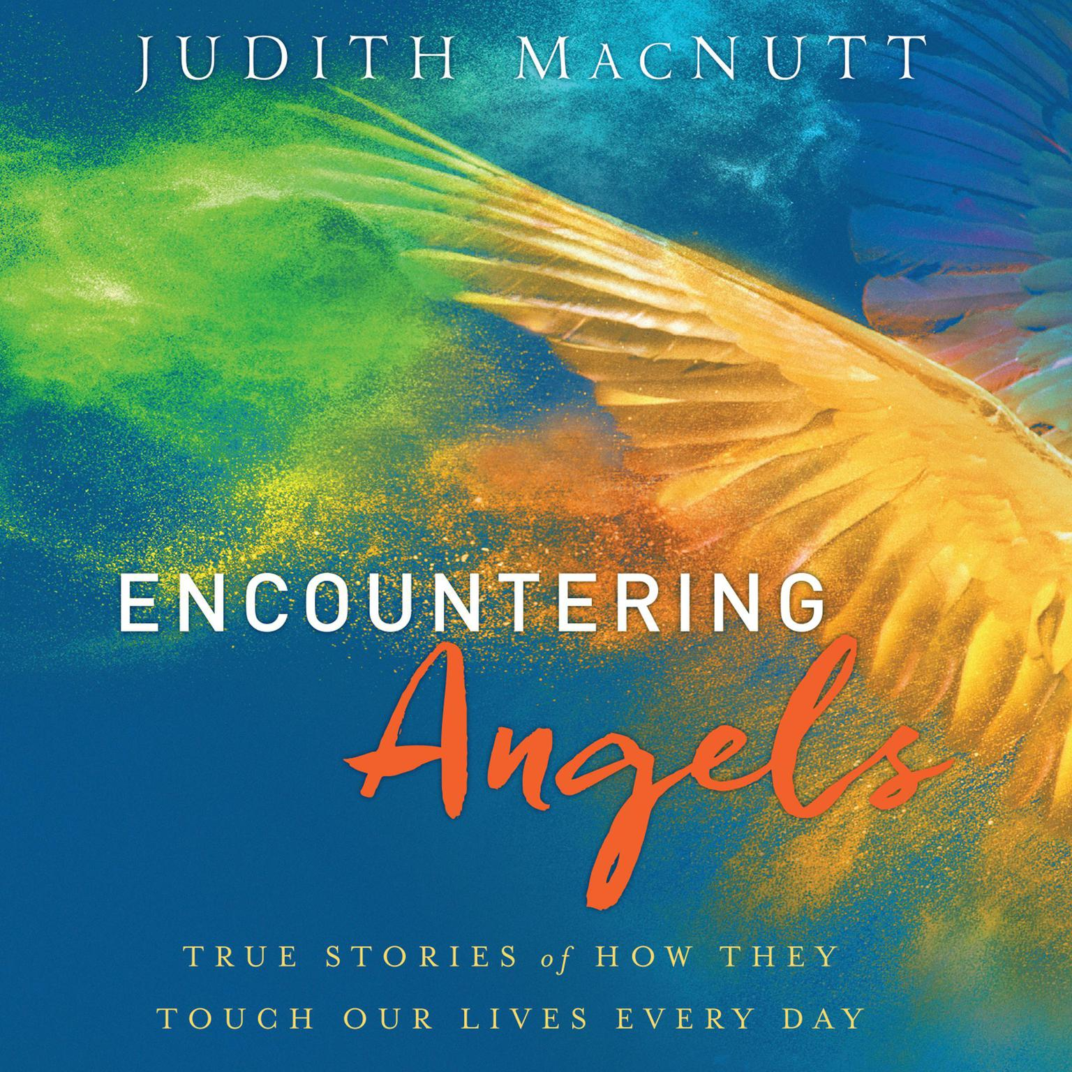 Printable Encountering Angels: True Stories of How They Touch Our Lives Every Day Audiobook Cover Art