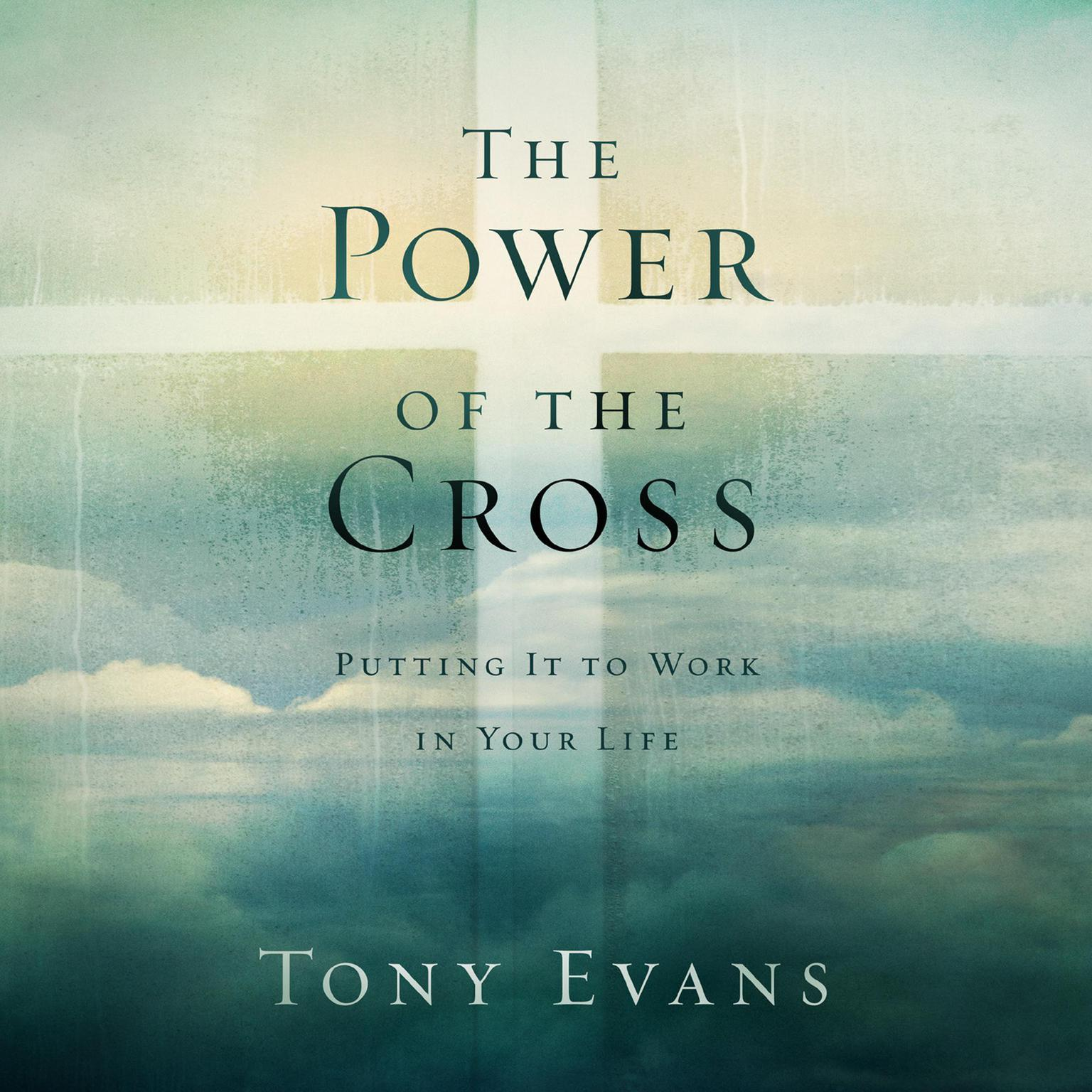 Printable The Power of the Cross: Putting it to Work in Your Life Audiobook Cover Art