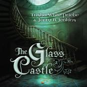 The Glass Castle Audiobook, by Trisha White Priebe, Jerry B. Jenkins, Jaimee Draper