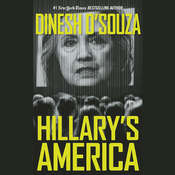 Hillarys America: The Secret History of the Democratic Party Audiobook, by Dinesh D'Souza