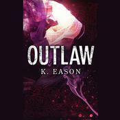 Outlaw, by K. Eason