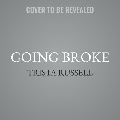 Going Broke Audiobook, by Trista Russell