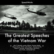 The Greatest Speeches of the Vietnam War, by SpeechWorks