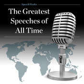 The Greatest Speeches of All Time Audiobook, by SpeechWorks