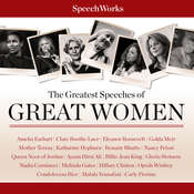 The Greatest Speeches of Great Women Audiobook, by SpeechWorks