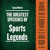 The Greatest Speeches of Sports Legends Audiobook, by SpeechWorks