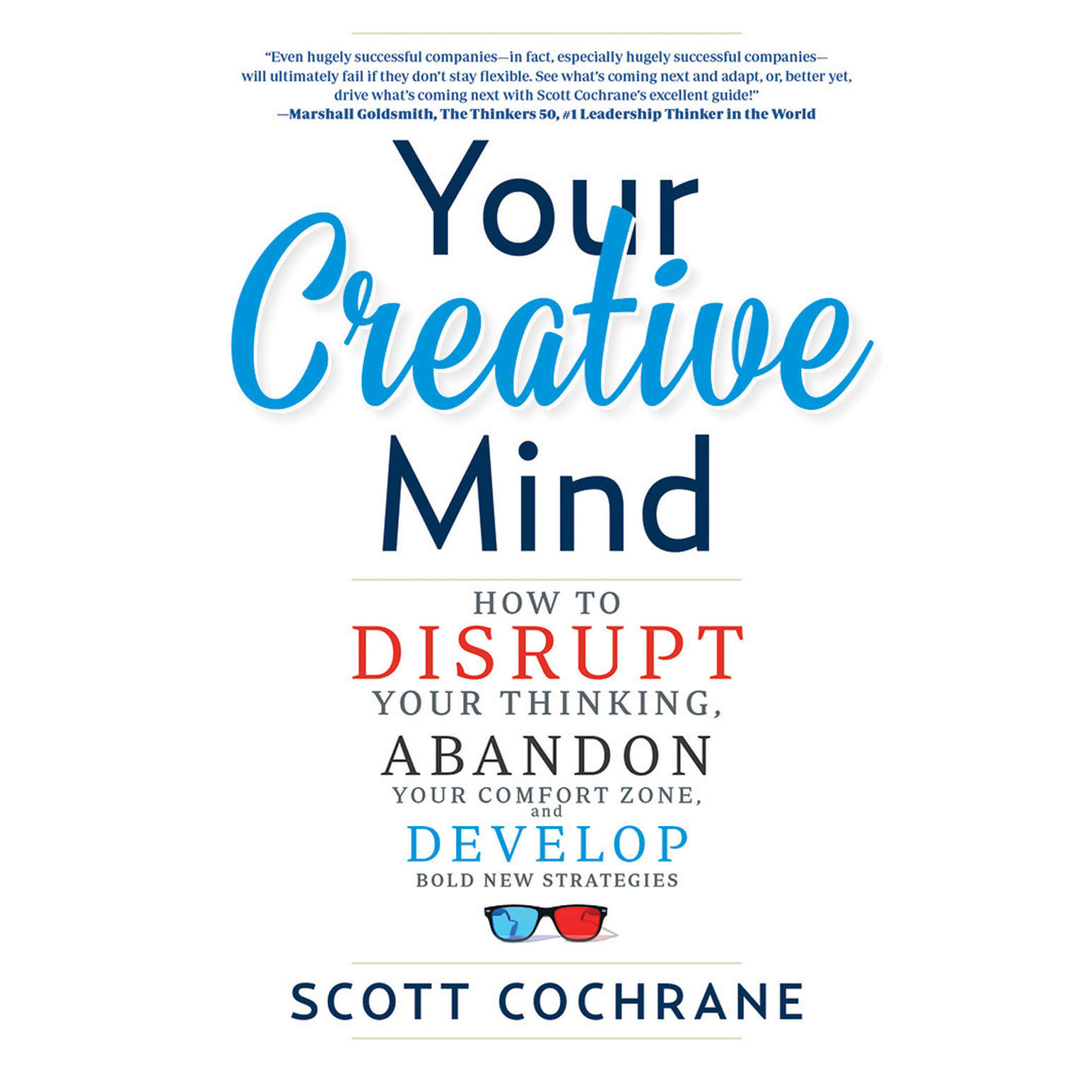 Printable Your Creative Mind: How to Disrupt Your Thinking, Abandon Your Comfort Zone, and Develop Bold New Strategies Audiobook Cover Art