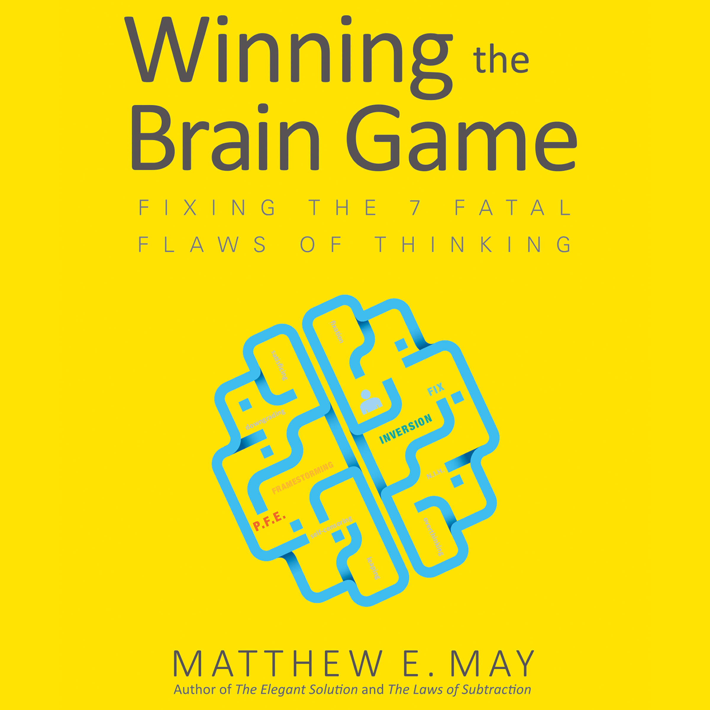 Printable Winning the Brain Game: Fixing the 7 Fatal Flaws of Thinking Audiobook Cover Art