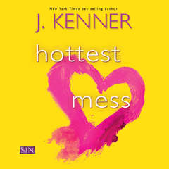 Hottest Mess: A Dirtiest Novel Audiobook, by J. Kenner