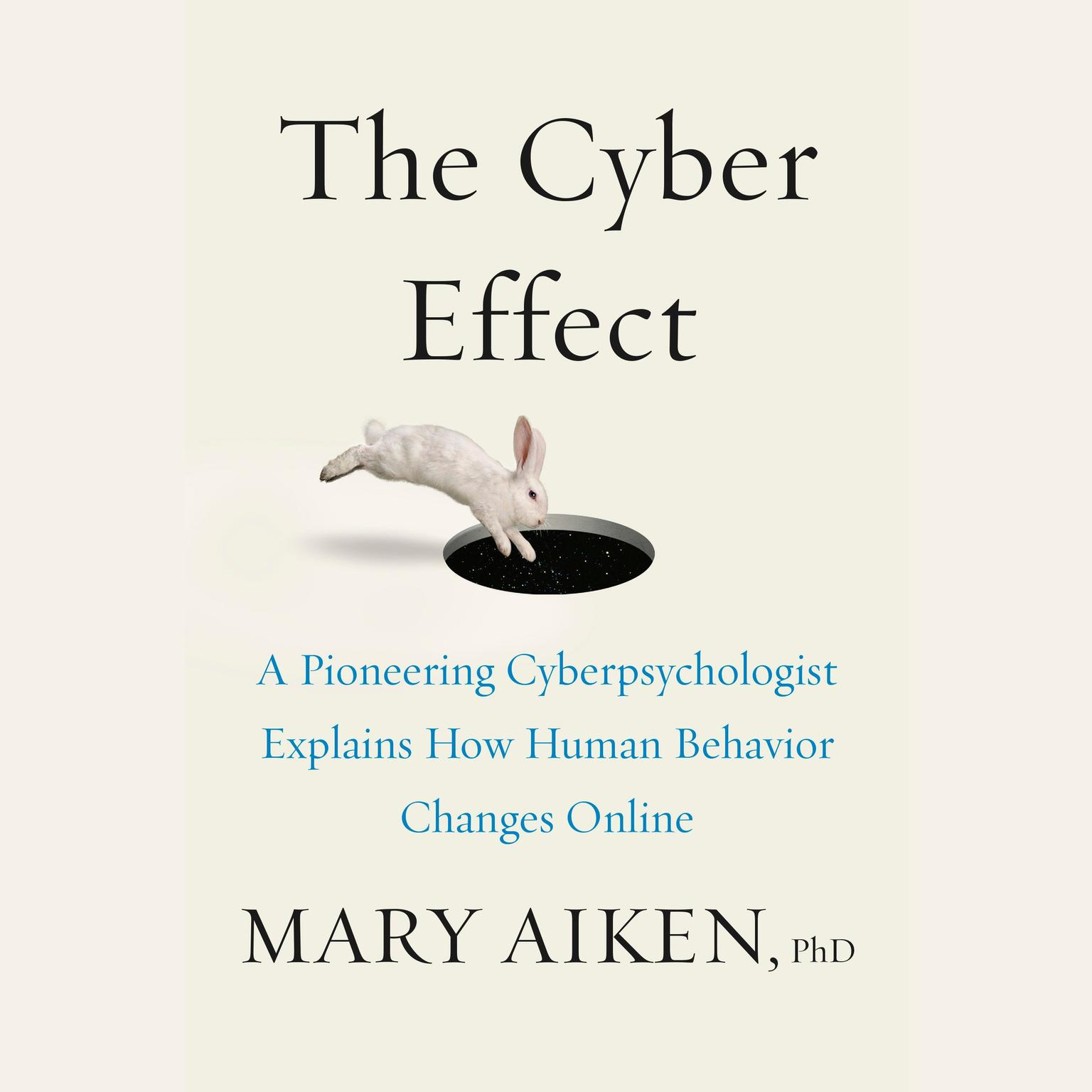 Printable The Cyber Effect: A Pioneering Cyberpsychologist Explains How Human Behavior Changes Online Audiobook Cover Art