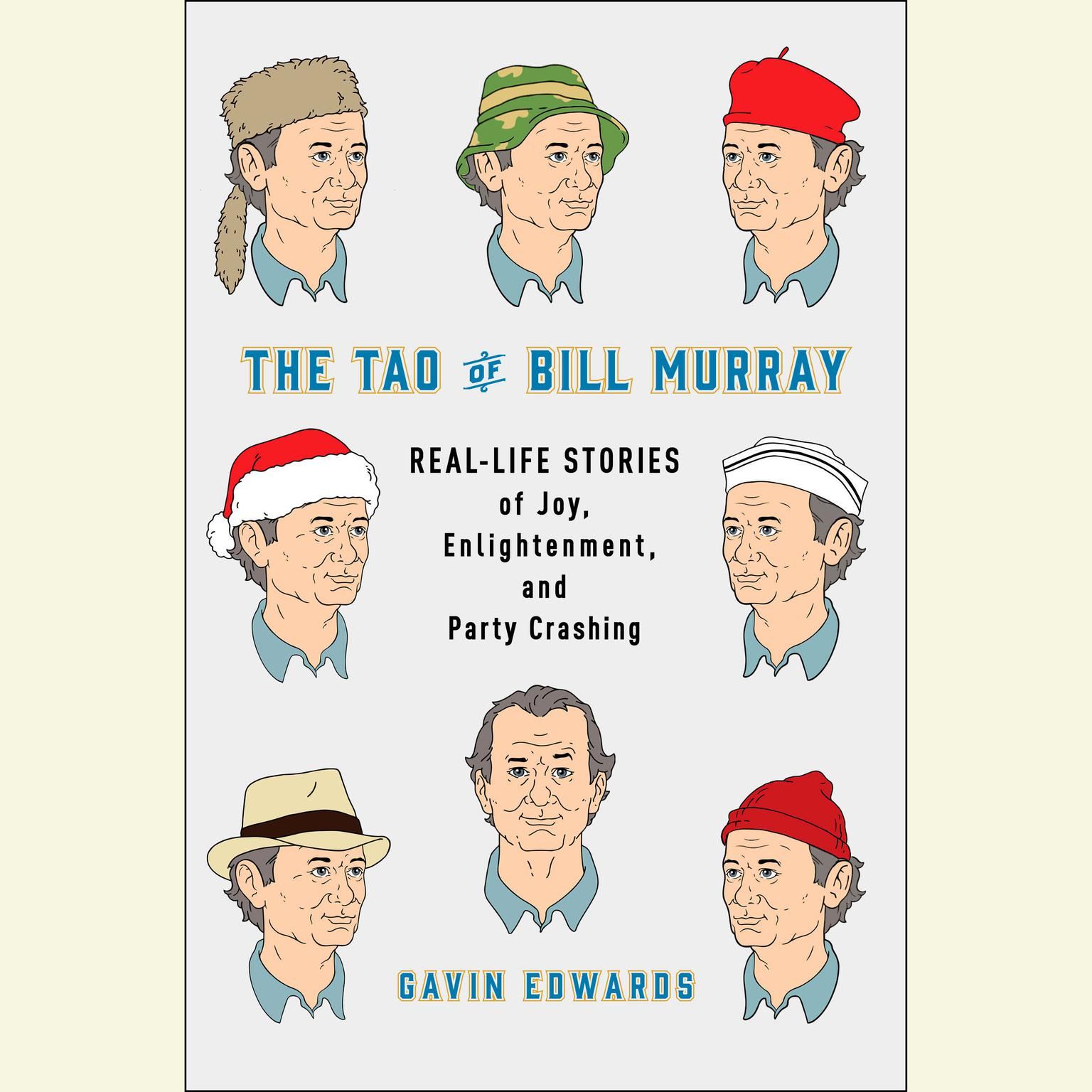 Printable The Tao of Bill Murray: Real-Life Stories of Joy, Enlightenment, and Party Crashing Audiobook Cover Art