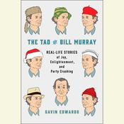 The Tao of Bill Murray: Real-Life Stories of Joy, Enlightenment, and Party Crashing Audiobook, by Gavin Edwards