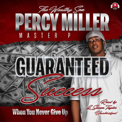 Guaranteed Success: When You Never Give Up Audiobook, by