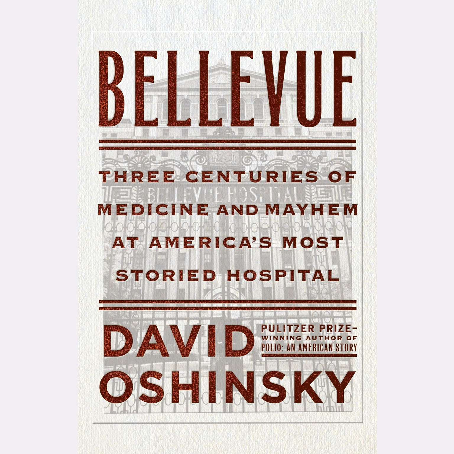 Printable Bellevue: Three Centuries of Medicine and Mayhem at America's Most Storied Hospital Audiobook Cover Art