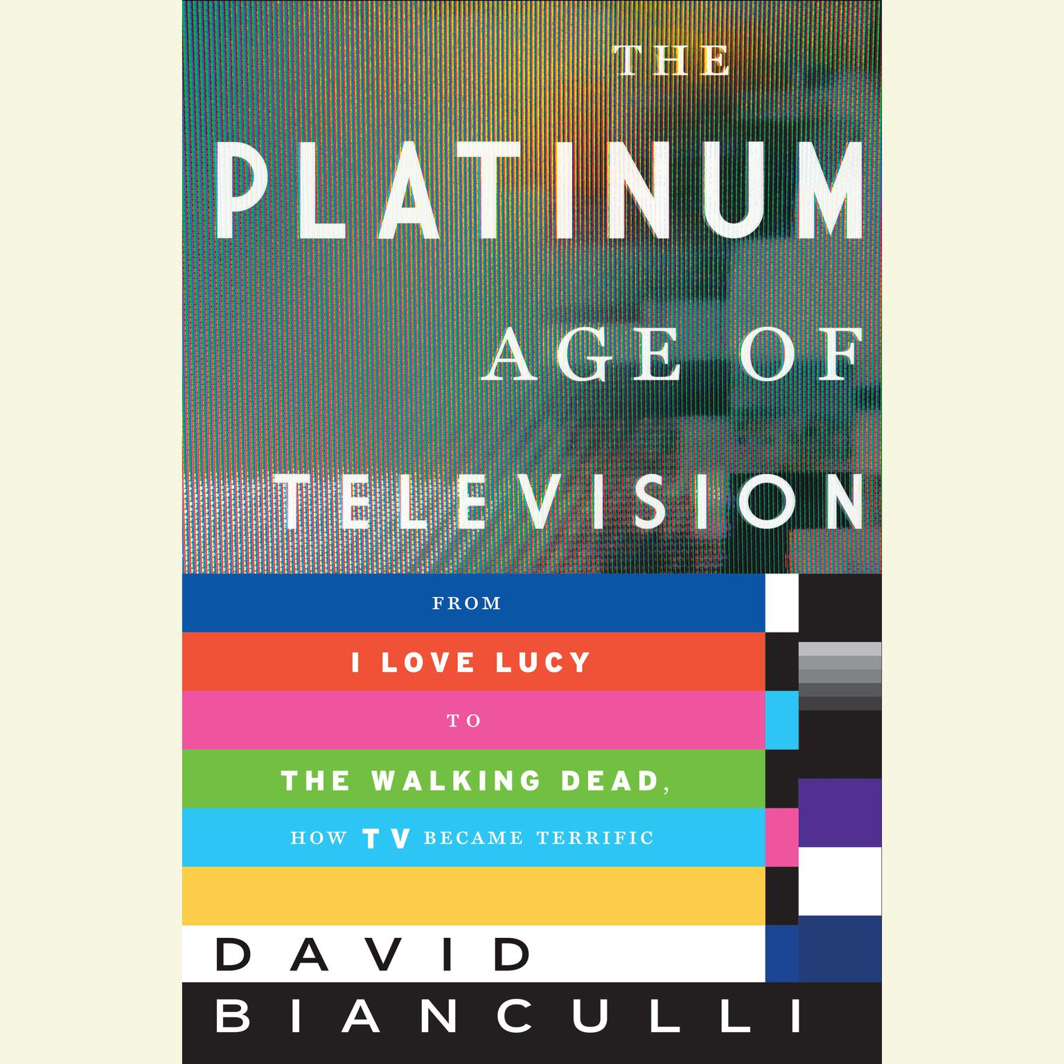 Printable The Platinum Age of Television: From I Love Lucy to The Walking Dead, How TV Became Terrific Audiobook Cover Art