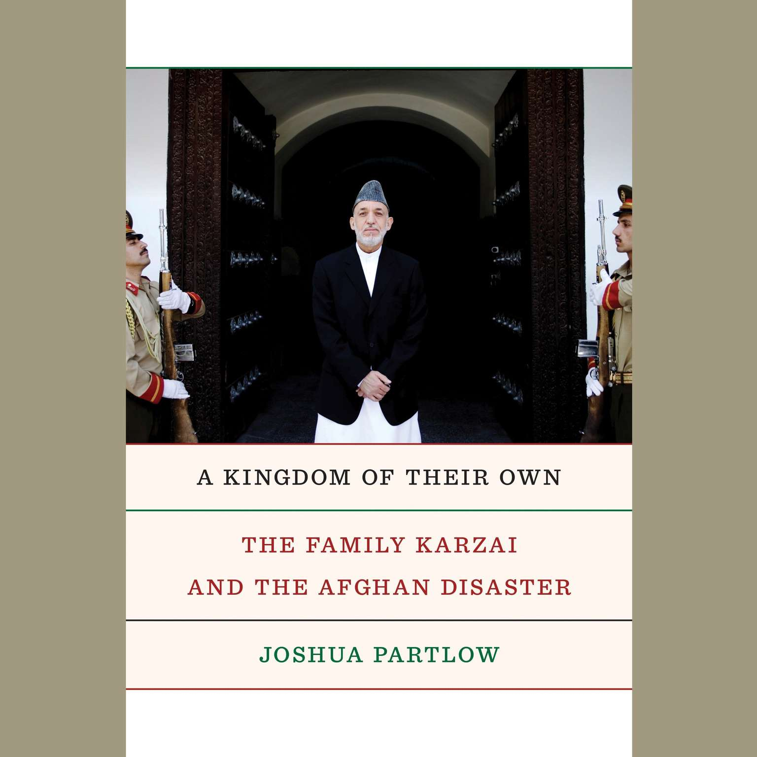 Printable A Kingdom of Their Own: The Family Karzai and the Afghan Disaster Audiobook Cover Art