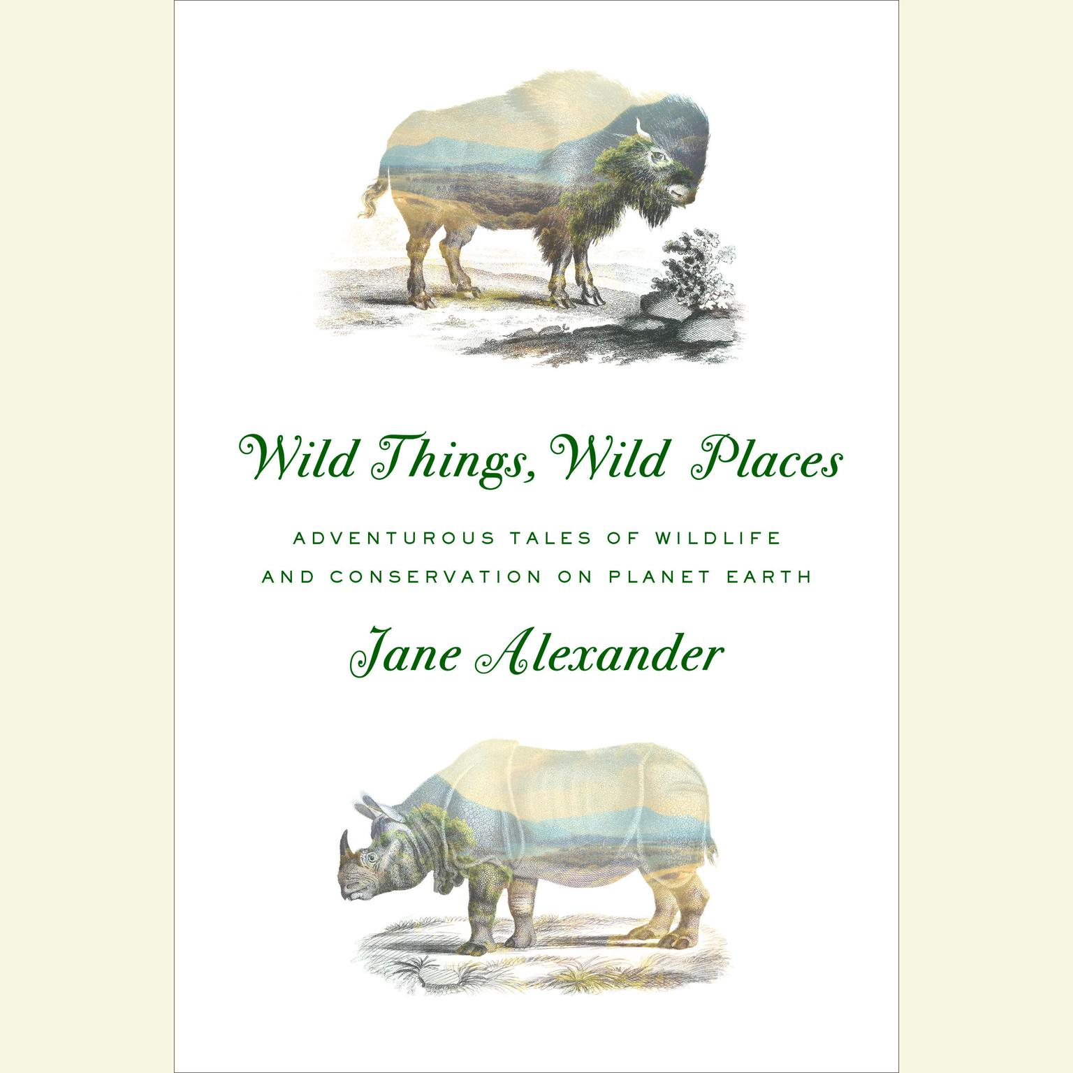 Printable Wild Things, Wild Places: Adventurous Tales of Wildlife and Conservation on Planet Earth Audiobook Cover Art