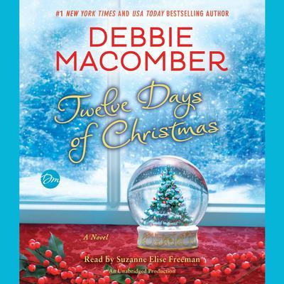 Twelve Days of Christmas: A Christmas Novel Audiobook, by Debbie Macomber