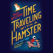 Time Traveling With a Hamster, by Ross Welford