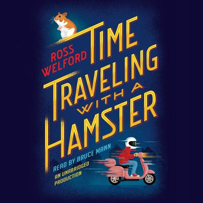 Time Traveling with a Hamster Audiobook, by Ross Welford