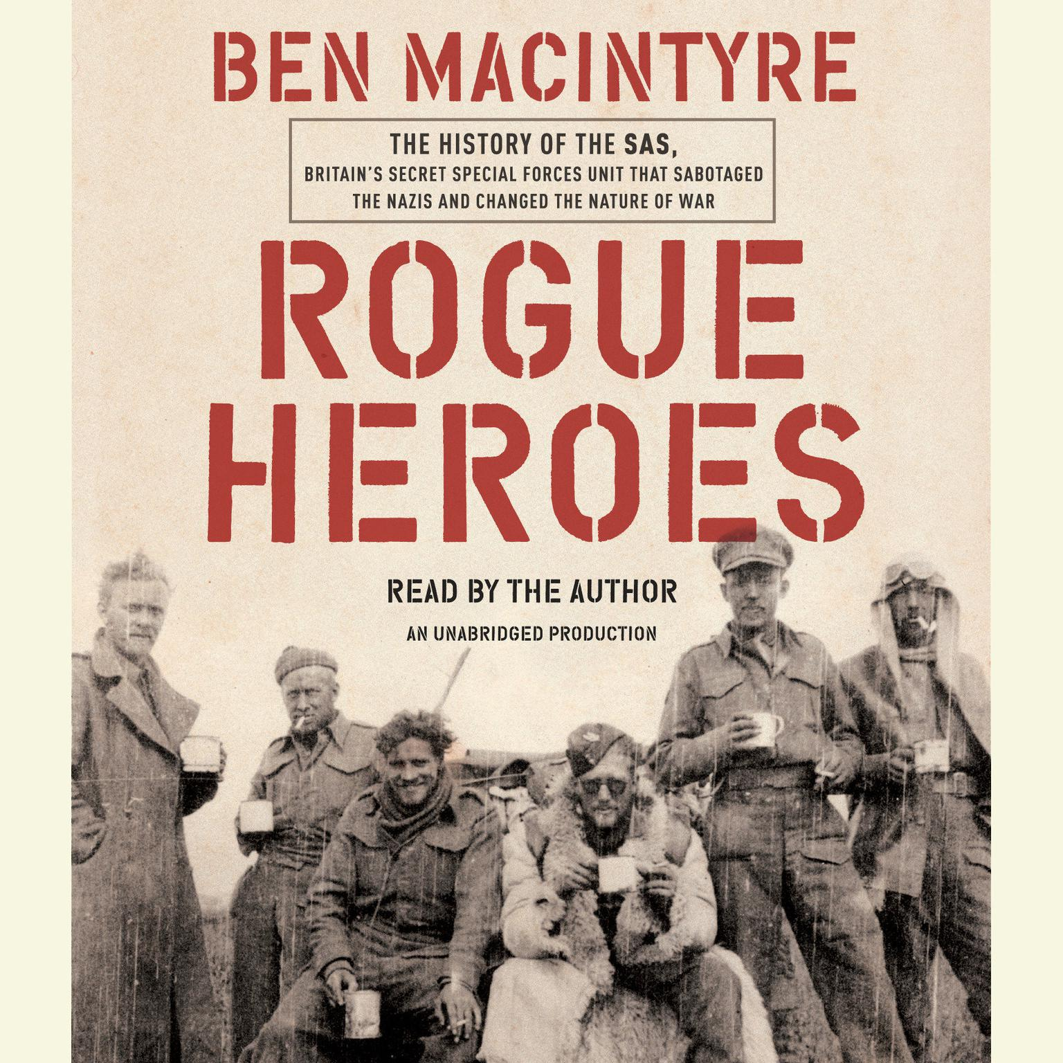 Printable Rogue Heroes: The History of the SAS, Britain's Secret Special Forces Unit That Sabotaged the Nazis and Changed the Nature of War Audiobook Cover Art