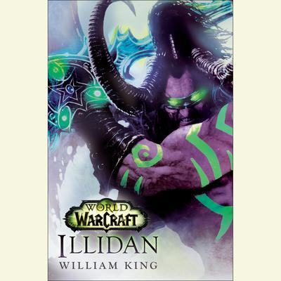 Illidan: World of Warcraft: A Novel Audiobook, by William King