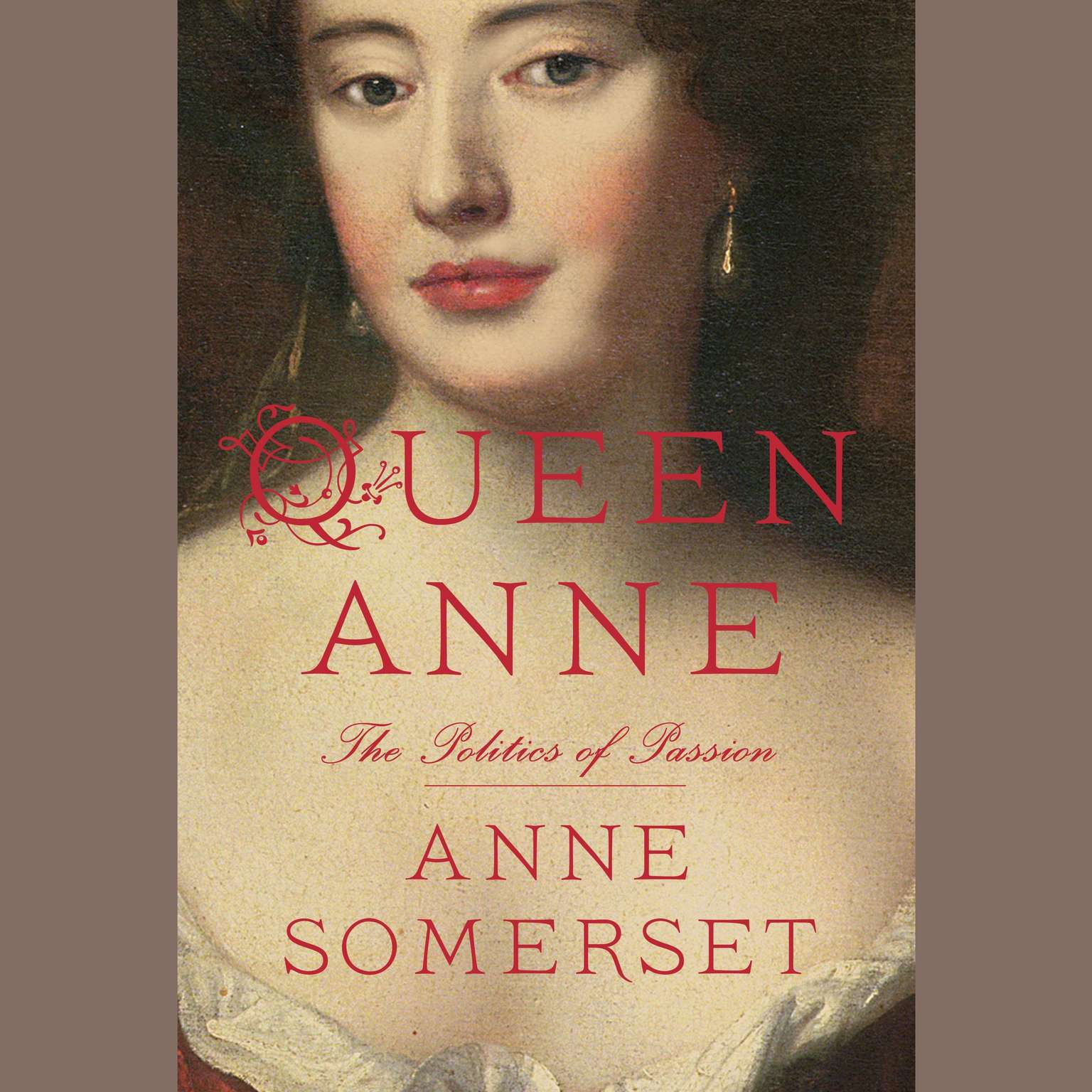 Printable Queen Anne: The Politics of Passion Audiobook Cover Art