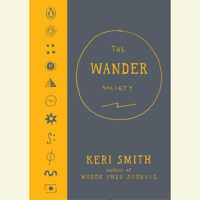 The Wander Society Audiobook, by Keri Smith