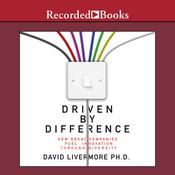 Driven by Difference: How Great Companies Fuel Innovation through Diversity Audiobook, by David Livermore