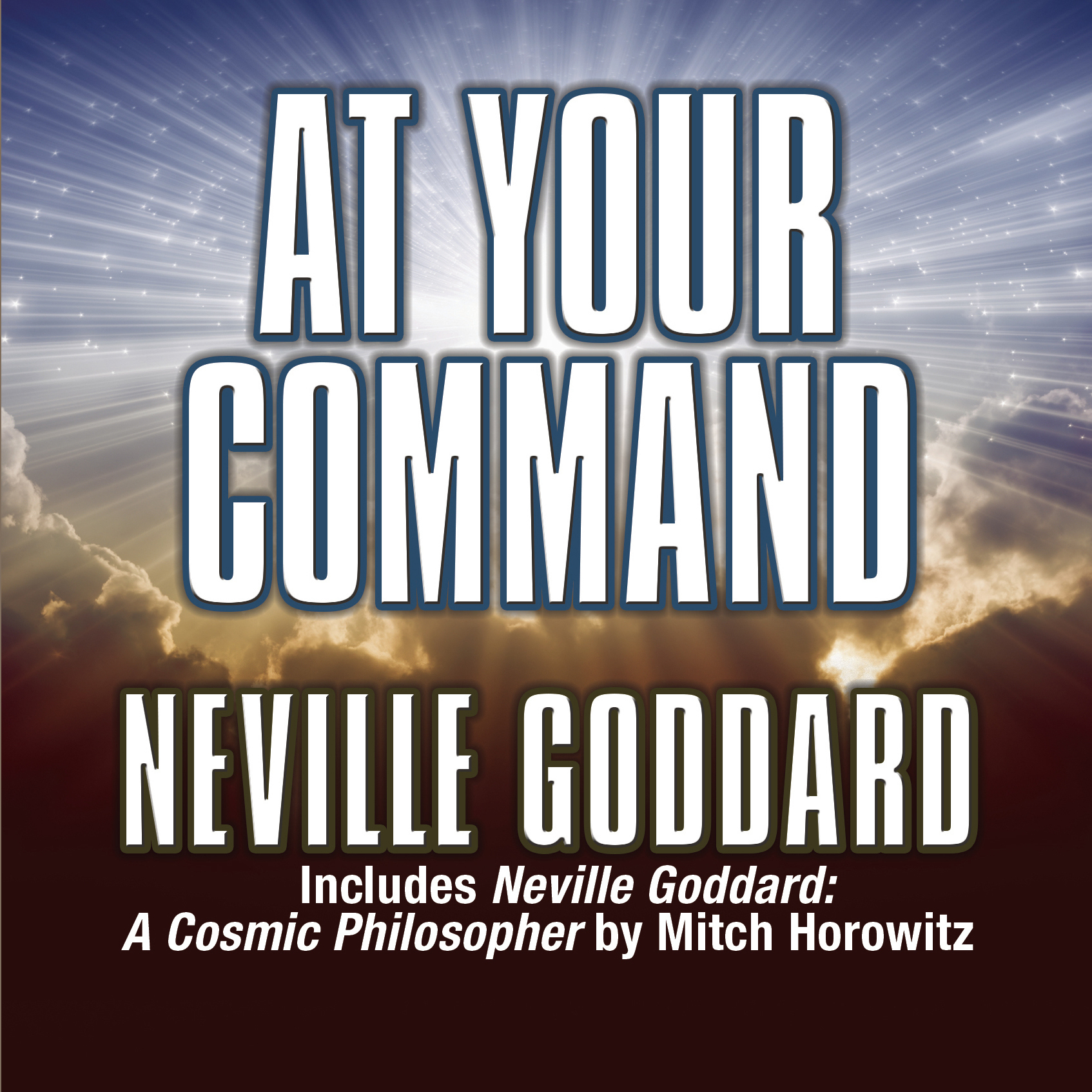 Printable At Your Command: Includes Neville Goddard: A Cosmic Philosopher by Mitch Horowitz Audiobook Cover Art