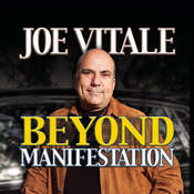 Beyond Manifestation Audiobook, by Joe Vitale