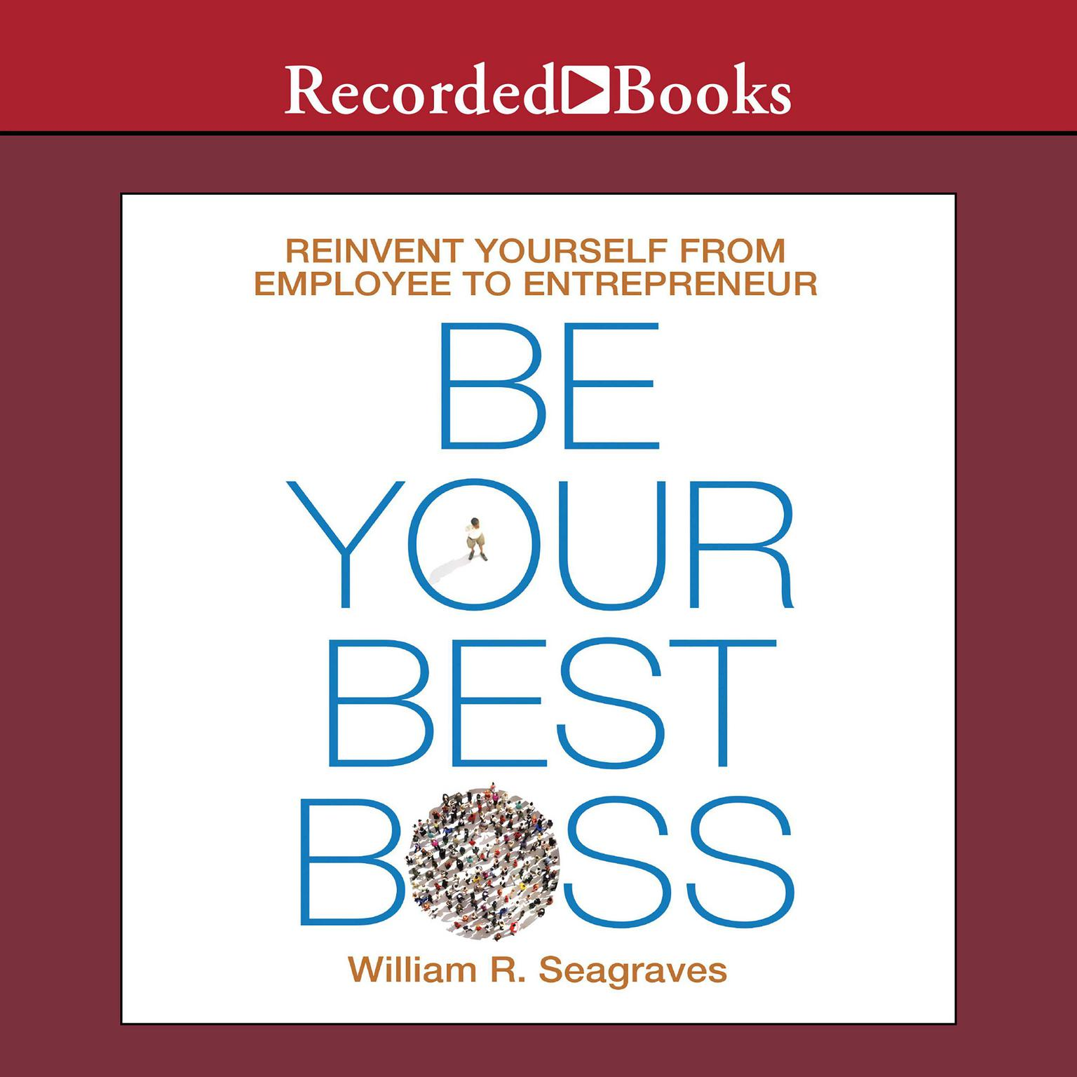 Printable Be Your Best Boss: Reinvent Yourself from Employee to Entrepreneur Audiobook Cover Art