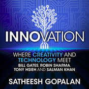Innovation: Where Creativity and Technology Meet Audiobook, by Satheesh Gopalan