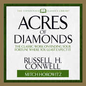 Acres of Diamonds: The Classic Work on Finding Your Fortune Where You Least Expect It Audiobook, by Russel H. Conwell