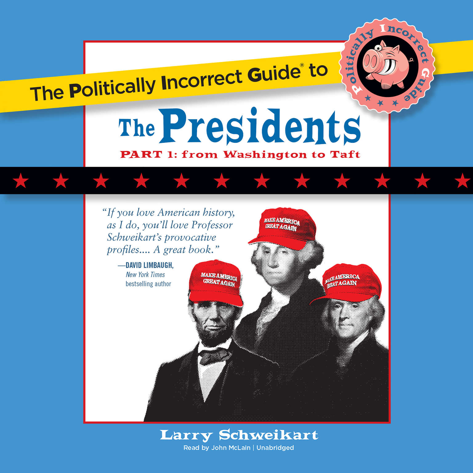 Printable The Politically Incorrect Guide to the Presidents, Part 1: From Washington to Taft Audiobook Cover Art