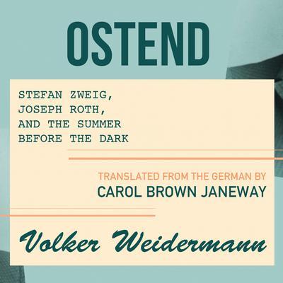 Ostend Audiobook, by Volker Weidermann