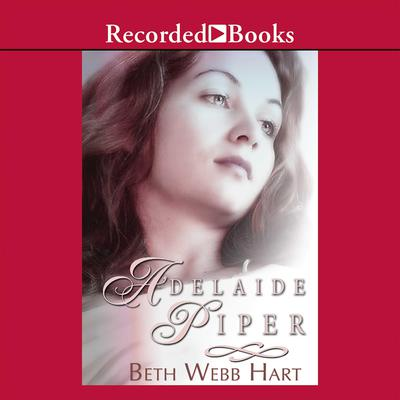 Adelaide Piper Audiobook, by Beth Webb Hart