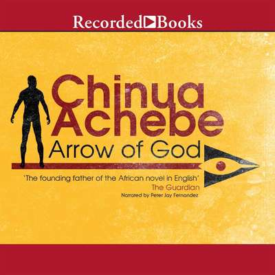 Arrow of God Audiobook, by Chinua Achebe