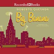 The Big Banana Audiobook, by Roberto Quesada