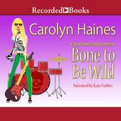 Bone to Be Wild, by Carolyn Haines