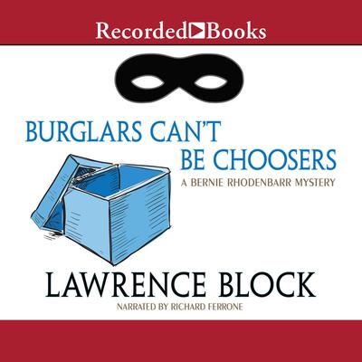 Burglars Can't Be Choosers Audiobook, by Lawrence Block