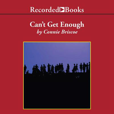 Can't Get Enough Audiobook, by Connie Briscoe